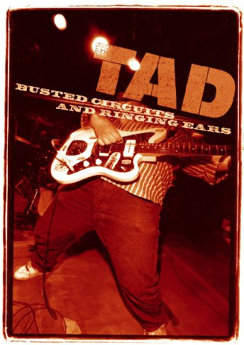 "TAD DVD ""Busted Circuits and Ringing Ears"""
